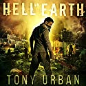 Hell on Earth: Life of the Dead, Volume 1 Audiobook by Tony Urban Narrated by Eric Bryan Moore