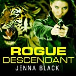 Rogue Descendant: Nikki Glass, Book 3 (       UNABRIDGED) by Jenna Black Narrated by Sophie Eastlake