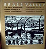 img - for Brass Valley: The Story of Working People's Lives and Struggles in an Industrial Region book / textbook / text book