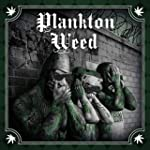 Planktonweed Tape [Explicit]