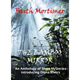 The Bamboo Mirror - An Anthology of Short Mysteries ~ Faith Mortimer
