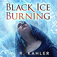 Black Ice Burning: Pale Queen Series, Book 3 Audiobook by A. R. Kahler Narrated by Amy McFadden