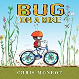Bug on a Bike (Carolrhoda Picture Books)