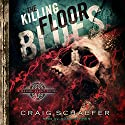 The Killing Floor Blues: Daniel Faust, Volume 5 Audiobook by Craig Schaefer Narrated by Adam Verner