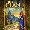 The Clan Corporate: Book Three of the Merchant Princess (       UNABRIDGED) by Charles Stross Narrated by Kate Reading