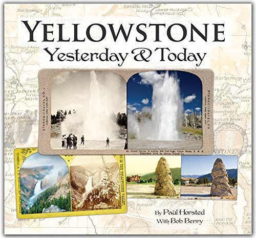 Yellowstone Yesterday and Today