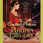 The Constant Princess (       ABRIDGED) by Philippa Gregory Narrated by Kate Burton