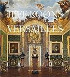 echange, troc Michel Houellebecq - Jeff Koons: Versailles