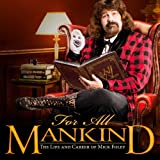 WWE For All Mankind: The Life & Career Of Mick Foley  (Documentary)