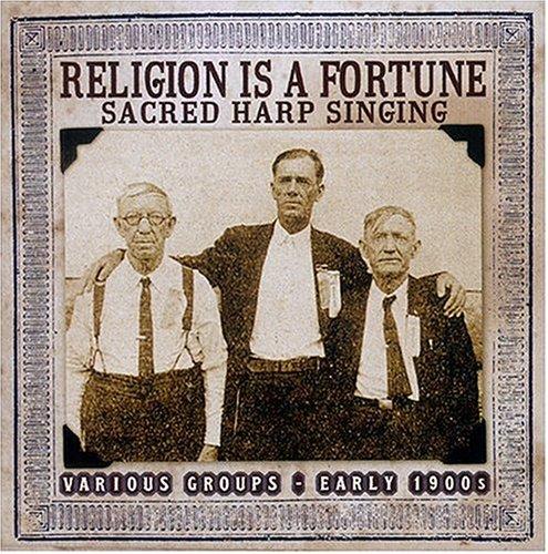 artist - Religion Is a Fortune: Sacred Harp Singing - Zortam Music