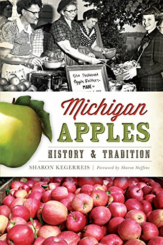 Michigan Apples: History and Tradition (American Palate) by Sharon Kegerreis