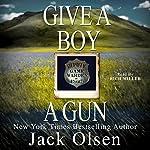 Give a Boy a Gun | Jack Olsen