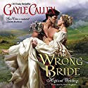 The Wrong Bride: Highland Weddings Audiobook by Gayle Callen Narrated by Ruth Urquhart