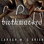Birthmarked: Birthmarked Trilogy Series, Book 1 (       UNABRIDGED) by Caragh M. O'Brien Narrated by Carla Mercer-Meyer