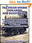 The Steam Engine Explained and Illust...