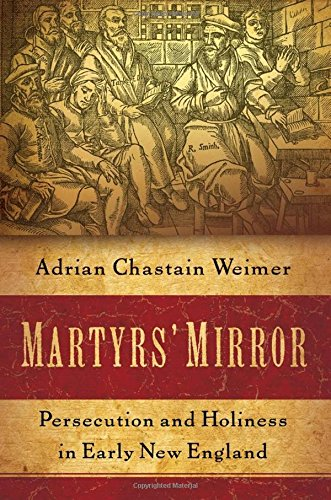Martyrs-Mirror-Persecution-and-Holiness-in-Early-New-England