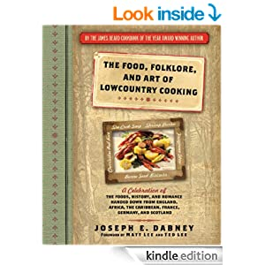 Food, Folklore, and Art of Lowcountry Cooking: A Celebration of the Foods, History, and Romance Handed Down from England, Africa, the Caribbean, France, Germany, and Scotland
