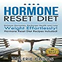 Hormone Reset Diet: Balance Hormones, Recharging Health and Losing Weight Effortlessly Audiobook by Valerie Childs Narrated by Stacy Wilson