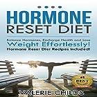 Hormone Reset Diet: Balance Hormones, Recharging Health and Losing Weight Effortlessly (       ungekürzt) von Valerie Childs Gesprochen von: Stacy Wilson