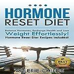 Hormone Reset Diet: Balance Hormones, Recharging Health and Losing Weight Effortlessly | Valerie Childs