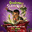 Slappy Birthday to You: Goosebumps Slappyworld, Book 1 Audiobook by R. L. Stine Narrated by Joe Fria, Lucien Dodge