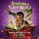 Slappy Birthday to You: Goosebumps Slappyworld, Book 1 | R. L. Stine