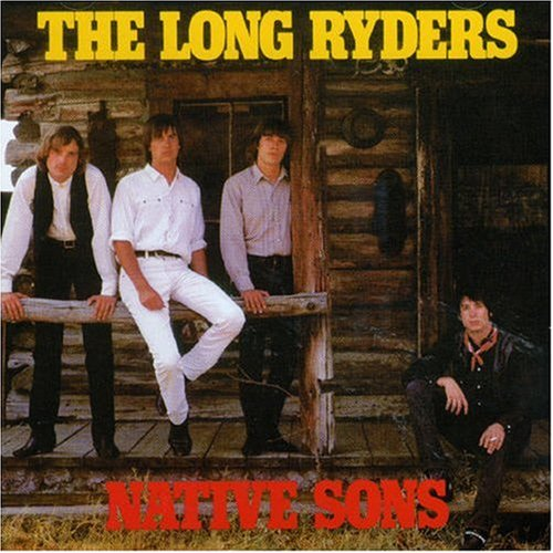 The Long Ryders - Native Sons / 10/5/60 - Lyrics2You