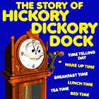 The Story of Hickory Dickory Dock Hörbuch von Roger William Wade Gesprochen von: Brenda Markwell
