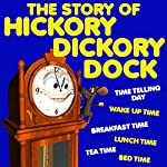 The Story of Hickory Dickory Dock | Roger William Wade