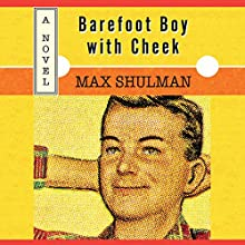 Barefoot Boy with Cheek Audiobook by Max Shulman Narrated by George Newbern