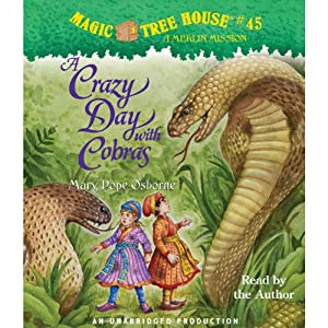 A Crazy Day with Cobras: Magic Tree House #45 | [Mary Pope Osborne]