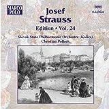 Strauss, Josef: Edition - Vol. 24