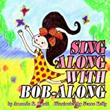 img - for SING ALONG WITH BOB-ALONG book / textbook / text book