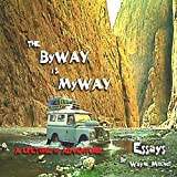 The ByWAY is MyWAY: A Lifetime of Adventure