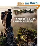 Deutschlands Landschaften - ein Bildband mit beeindruckenden Natur- und Landschaftsfotografien, von der L�neburger Heide bis zum Bodensee und vom ... Eine Reise zu unseren Naturparadiesen