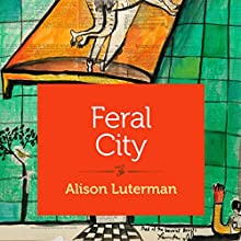 Feral City (       UNABRIDGED) by Alison Luterman Narrated by Tiffany Morgan