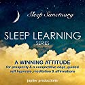 A Winning Attitude: For Prosperity & a Competitive Edge, Guided Self Hypnosis, Meditation & Affirmations Audiobook by  Jupiter Productions Narrated by Anna Thompson