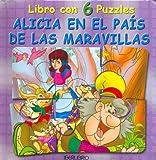 Alicia En El Pais de Las Maravilas - Libro Con 6 Puzzles (Spanish Edition)