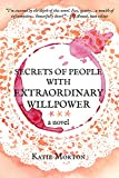 Secrets of People With Extraordinary Willpower: a novel