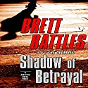 Shadow of Betrayal Audiobook by Brett Battles Narrated by Scott Brick