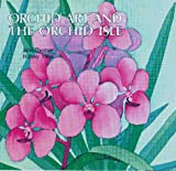 img - for Orchid Art and the Orchid Isle: an art book about Hawaii Island and its famous orchids book / textbook / text book