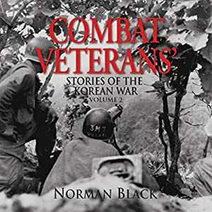 Combat Veterans' Stories of the Korean War, Volume 2 Audiobook