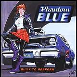 Built to Performby Phantom Blue