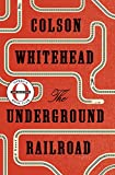 img - for The Underground Railroad (Oprah's Book Club): A Novel book / textbook / text book