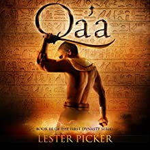 Qa'a: The First Dynasty, Book 3 (       UNABRIDGED) by Lester Picker Narrated by Adam Hanin