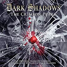 Dark Shadows - The Crimson Pearl Audiobook by James Goss, Joseph Lidster Narrated by David Selby, Kathryn Leigh Scott, Nancy Barrett, Jerry Lacy, Lara Parker, Roy Thinnes, Matthew Waterhouse
