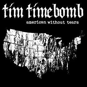 Amazon Com American Without Tears Tim Timebomb Mp3