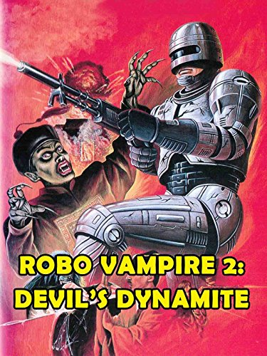 Robo Vampire 2: Devil's Dynamite on Amazon Prime Video UK