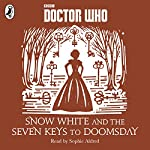 Snow White and the Seven Keys to Doomsday: A Time Lord Fairy Tale | Justin Richards