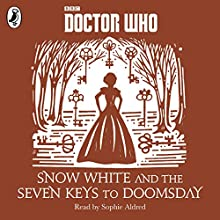 Snow White and the Seven Keys to Doomsday: Audio Digital Download (       UNABRIDGED) by Justin Richards Narrated by Sophie Aldred